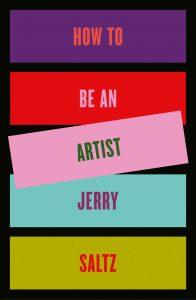 Jerry Saltz,How to Be an Artist