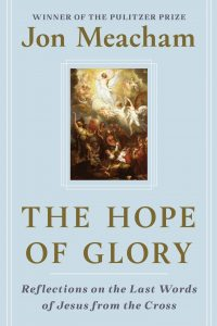 Jon Meacham, The Hope of Glory