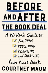Courtney Maum,Before and After the Book Deal
