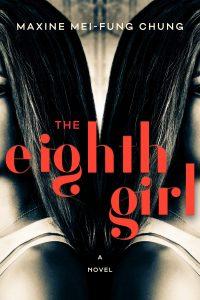 Maxine Mei Chung, The Eighth Girl