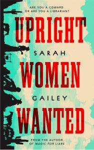 Sarah Gailey, Upright Women Wanted