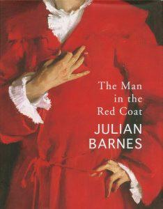 Julian Barnes, The Man in the Red Coat