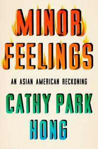 Cathy Park Hong, Minor Feelings