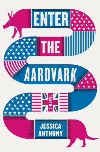 Jessica Anthony,Enter the Aardvark