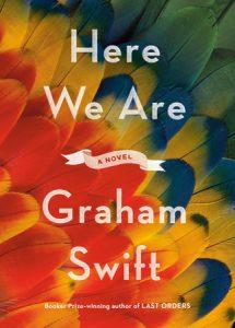 Graham Swift,Here We Are