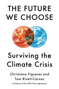 Christiana Figueres and Tom Rivett-Carnac, The Future We Choose