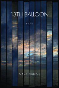 Mark Bibbins, 13th Balloon