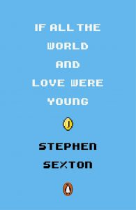 If All the World and Love Were Young_Stephen Sexton