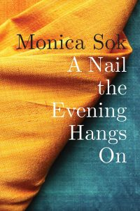a nail the evening hangs on_monica sok