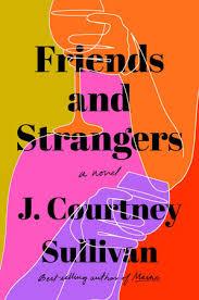 J. Courtney Sullivan, Friends and Strangers