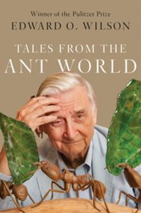 Edward O. Wilson,Tales from the Ant World