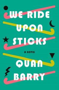 we ride upon sticks_quan barry
