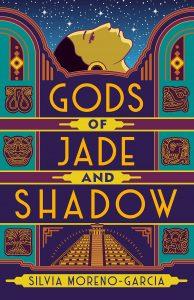 Gods of Jade and Shadow_Silvia Moreno-Garcia