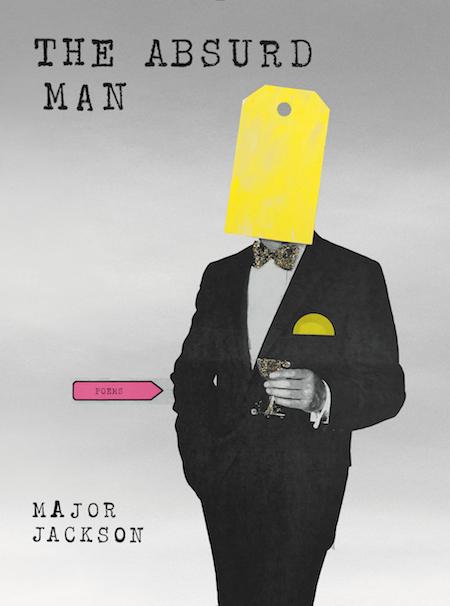Major Jackson,<em>The Absurd Man</em>; design by Sarahmay Wilkinson (Norton, February 11)