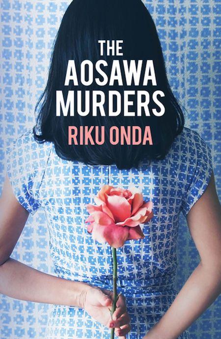 Riku Onda, tr. Alison Watts, <em>The Aosawa Murders</em>; design by Eleanor Rose (Bitter Lemon Press, February 9)