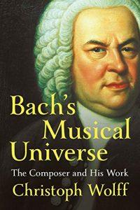 Bach's Musical Universe_Christoph Wolff