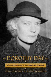 Dorothy Day_John Loughery and Blythe Randolph