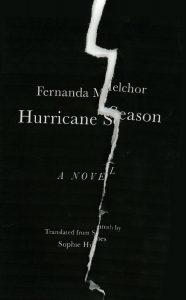 Fernanda Melchor, tr. Sophie Hughes, Hurricane Season; cover design by Jamie Keenan (New Directions, March 31)