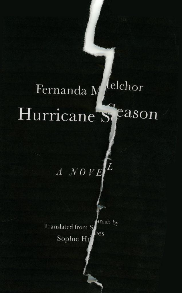 Fernanda Melchor, tr. Sophie Hughes, <em>Hurricane Season</em>; cover design by Jamie Keenan (New Directions, March 31)