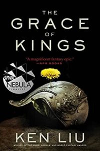 Ken Liu, The Grace of Kings