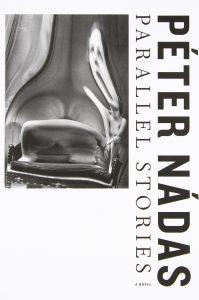 Peter Nadas, tr. Imre Goldstein, Parallel Stories