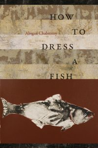 How to Dress a Fish_Abigail Chabitnoy