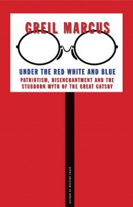 Under the Red White and Blue_Greil Marcus
