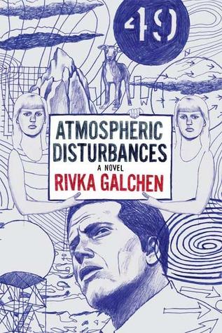 atmospheric disturbances rivka galchen