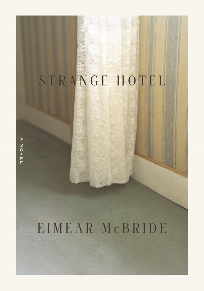 """Eimear McBride,<a class=""""external"""" href=""""https://bookshop.org/a/40/9780374270629"""" target=""""_blank"""" rel=""""noopener noreferrer""""><span class=""""s2""""><i>Strange Hotel</i></span></a>; cover design by Rodrigo Corral, photograph by Franck Juery (FSG, May 5)"""