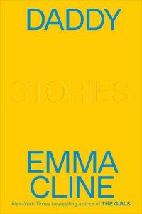 Emma Cline, Daddy
