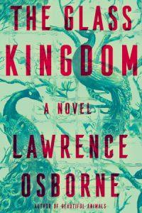 Lawrence Osborne, The Glass Kingdom