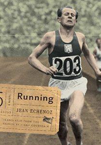 Jean Echenoz, tr. Linda Coverdale, Running (2009)