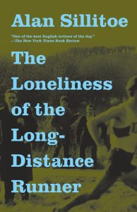 """Alan Sillitoe, """"The Loneliness of the Long-Distance Runner,"""" collected in The Loneliness of the Long-Distance Runner (1987)"""