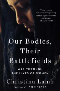 Christina Lamb, Our Bodies, Their Battlefield: What War Does to Women