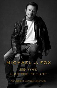Michael J. Fox, No Time Like the Future