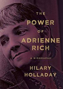 Hilary Holladay, The Power of Adrienne Rich: A Biography