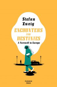 Stefan Zweig, tr. Will Stone, Encounters and Destinies: A Farewell to Europe