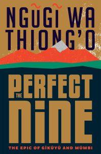 Ngugi Wa Thiong'o, The Perfect Nine