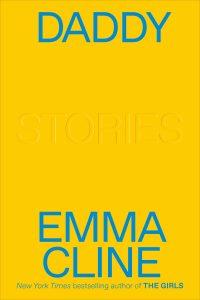 Emma Cline,Daddy