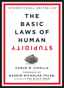 Carlo M. Cipolla,The Basic Laws of Human Stupidity