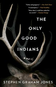Stephen Graham Jones, The Only Good Indians