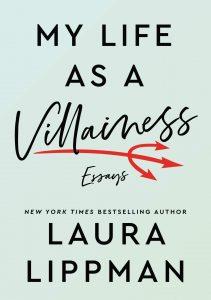 Laura Lippman, My Life as a Villainess: Essays