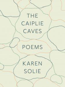 Karen Solie,The Caiplie Caves: Poems