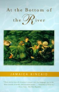 Jamaica Kincaid,At the Bottom of the River