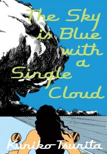 Kuniko Tsurita tr. Ryan Holmberg, The Sky Is Blue with a Single Cloud