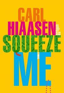 Carl Hiaasen, Squeeze Me