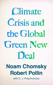 Noam Chomsky and Robert Pollin, Climate Crisis and the Global Green Deal