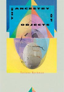 Tatiana Ryckman,The Ancestry of Objects