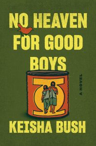 Keisha Bush, No Heaven for Good Boys