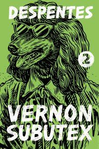 Virginie Despentes, tr. Frank Wynne, Vernon Subutex 2
